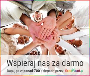WSPIERAJ NA ZA DARMO ! Podczas zakupów w 700 sklepach przez serwis FaniMani.pl